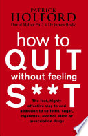 How To Quit Without Feeling S T
