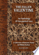 The Fallen Valentine, an Anthology of Unrequited Love (Monochrome)