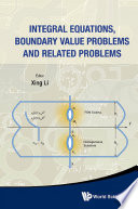 Integral Equations Boundary Value Problems And Related Problems