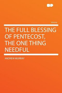 The Full Blessing of Pentecost, the One Thing Needful