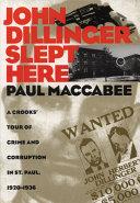 John Dillinger Slept Here