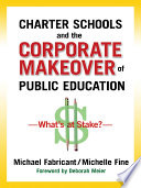 Book Charter Schools and the Corporate Makeover of Public Education