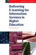 Delivering E Learning for Information Services in Higher Education