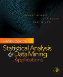 Handbook of Statistical Analysis and Data Mining Applications Is A Comprehensive Professional Reference Book That Guides