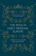 The Irish in Early Medieval Europe