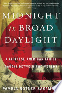 Midnight In Broad Daylight : japanese american family that found itself on...
