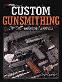 Custom Gunsmithing for Self Defense Firearms