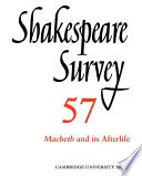Shakespeare Survey  Volume 57  Macbeth and Its Afterlife