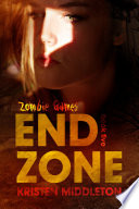 End Zone  Zombie Games Book Five  Humor  Action  and Zombies