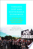 Towards Just And Sustainable Economies book