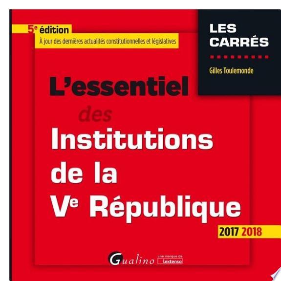 L'essentiel des institutions de la Ve République / Gilles Toulemonde.- Issy-les-Moulineaux : Gualino une marque de Lextenso , DL 2017