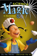 Science Magic in the Kitchen As A Magician And Dazzle