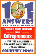 One hundred one plus answers to the most frequently asked questions from entrepreneurs Information Necessary For Starting A Business