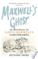 Maxwell's Ghost : a classic account of the life and...