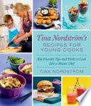 Tina Nordstr  m s Recipes for Young Cooks