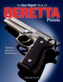 The Gun Digest Book of Beretta Pistols