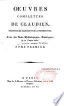 Oeuvres complettes de Claudien, traduites en françois pour la première fois, avec des notes mythologiques, historiques, et le texte latin [par Souquet de La Tour]