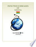Infectious Diseases of Ghana 2010 edition Of Gideon Ebooks Which Summarize The