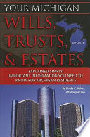 Your Michigan Wills  Trusts    Estates Explained Simply