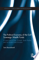 The Political Economy of the Gulf Sovereign Wealth Funds