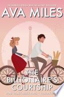 The Billionaire s Courtship  Dare Valley Meets Paris  Volume 3