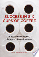 Success in Six Cups of Coffee
