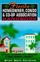 Florida Homeowner Condo and Co op Association Handbook
