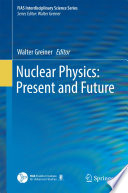 Nuclear Physics  Present and Future