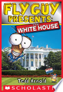 Fly Guy Presents  The White House  Scholastic Reader  Level 2