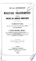 De la répression des mauvais traitements exercés envers les animaux domestiques. Commentaire de la loi des 2-9 Juillet, 1850 ... Deuxième édition