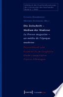 Die Zeitschrift - Medium der Moderne / La Presse magazine - un média de l'époque moderne