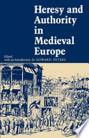 Heresy And Authority In Medieval Europe : was synonymous with social cohesion in...