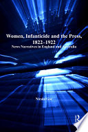 Women Infanticide And The Press 1822 1922 book