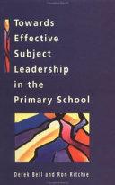 Towards effective subject leadership in the primary school
