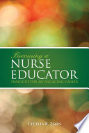 Becoming a Nurse Educator  Dialogue for an Engaging Career
