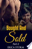 Bought and Sold  A BWWM Billionaire Interracial Erotica  Book 2