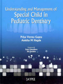 Understanding and Management of Special Child in Paediatric Dentistry