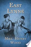 East Lynne Nineteenth Century English Novel Lady Isabel Vane Married For