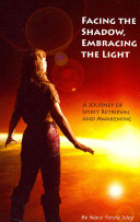 Facing The Shadow, Embracing The Light : retrieval and awakening is the story of...
