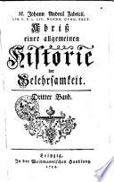 Johann Andrea Fabricii Abriss einer allgemeinen Historie der Gelehrsamkeit