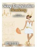 Sissy Feminization Academy