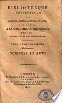 Bibliotheque universelle des sciences  belles lettres et arts faisant suite a la bibliotheque britannique    Sciences et arts