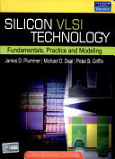 Silicon VLSI Technology  Fundamentals  Practice  And Modeling : ...