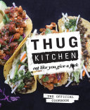Thug Kitchen: The Official Cookbook Inspire People To Eat Some