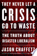 They Never Let a Crisis Go to Waste Book PDF