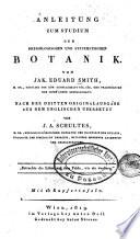 Anleitung zum Studium der physiologischen und systematischen Botanik