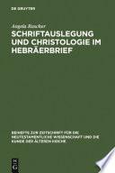 Schriftauslegung und Christologie im Hebr  erbrief