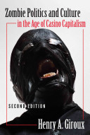 Zombie Politics and Culture in the Age of Casino Capitalism Capitalism Capitalizes Upon The Popularity