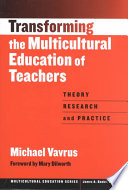 Transforming the Multicultural Education of Teachers