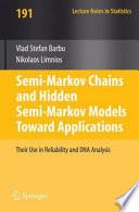 Semi Markov Chains and Hidden Semi Markov Models toward Applications
